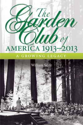 Smithsonian Books The Garden Club of America: 100 Years of a Growing Legacy by Seale, William [Hardcover] at Sears.com